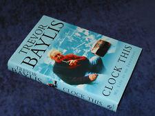 CLOCK THIS - MY LIFE AS AN INVENTOR: Trevor Baylis, HB 1st 1999. Clockwork radio