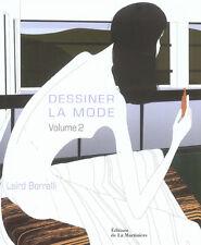 Dessiner la Mode Vol. 2 Laird Borrelli 2004 - French Fashion, Illust. paper RARE