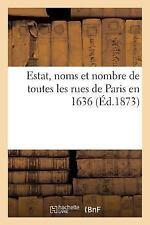 Histoire: Estat, Noms et Nombre de Toutes les Rues de Paris En 1636 by Sans...