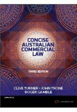 Concise Australian Commercial Law 3e by Turner & Clive Turner