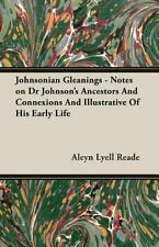 Johnsonian Gleanings - Notes on Dr Johnson's Ancestors and Connexions and...