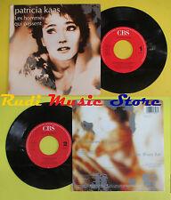 LP 45 7'' PATRICIA KAAS Les hommes qui passent Tropic blues bar CBS no cd mc dvd
