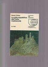 Le città-repubblica dell'Italia medioevale - D.WALEY, 1969 Il Saggiatore