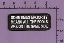 Sometimes Majority Means All The Fools Are On The Same Side Funny Patch BLK/WHT