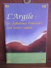 L'Argile: ses fabuleux Pouvoirs sur votre santé/ Le Centre Du Livre Naturel 2006