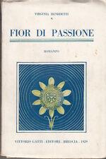 LETTERATURA AUTOGRAFO BENEDETTI VIRGINIA FIORI DI PASSIONE 1929 LIBRO