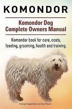 Komondor. Komondor Dog Complete Owners Manual. Komondor Book for Care, Costs,.