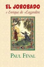 El Jorobado O Enrique de Lagardere by Paul Feval Paperback Book (Spanish)