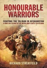 Honourable Warriors : Fighting the Taliban in Afghanistan by Richard...