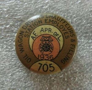 1936 CHICAGO LOCAL 705 OIL WAGON DRIVERS TANKER TRUCKER Teamsters A F of L PIN