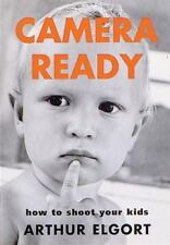 Camera Ready: How to Shoot Your Kids