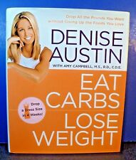 "Signed/Inscribed Book by DENISE AUSTIN ""Eat Carbs - Lose Weight"" 2005 1st Edit."