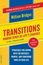 Transitions: Making Sense of Life's Changes by William Bridges (Paperback, 2004)