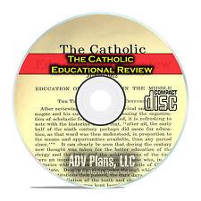 The Catholic Educational Review, The 1st 20 Volumes 1911-1922, PDF CD DVD E49