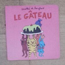 LE GÂTEAU - Dorothée de Monfreid - l'Ecole des Loisirs 2003