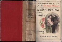 EDMONDO DE AMICIS-NEL REGNO DELL'AMORE-SEI TOMI IN UN VOLUME-TREVES 1908-N121