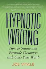 Hypnotic Writing : How to Seduce and Persuade Customers with Only Your Words by…