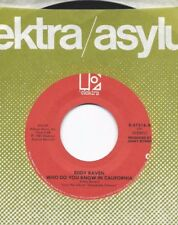 EDDY RAVEN * 45 * Who Do You Know In California * 1980 #11 * UNPLAYED MINT ORIG