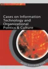 Cases on Information Technology and Organizational Politics & Culture (Cases on