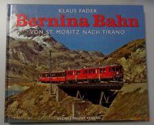 Bernina Bahn von St.Moritz nach Tirano /Klaus Fader  1998