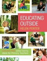 Educating Outside Curriculum-linked outdoor learning ideas for ... 9781472946294