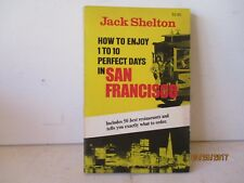 How to Enjoy One to Ten Perfect Days in San Francisco & MUCH MORE -FREE SHIPPING