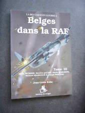GUERRE 39 45   LA BELGIQUE EN GUERRE   BELGES DANS LA RAF  Tome III Neuf