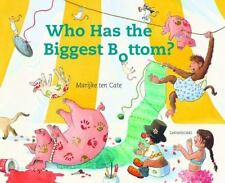 Who Has the Biggest Bottom: By ten Cate, Marijke