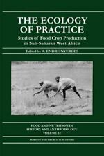 Ecology of Practice: Studies of Food Crop Production in Sub-Saharan West Africa