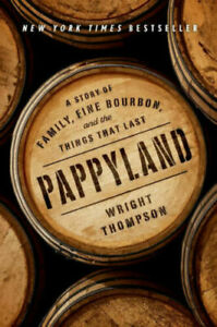 Pappyland: A Story of Family, Fine Bourbon, and the Things That Last(0735221251)