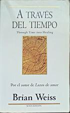 A través del tiempo, Brian Weiss - Tapa Blanda - Debolsillo - Brian Weiss
