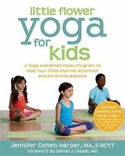 Little Flower Yoga for Kids : A Yoga and Mindfulness Program to Help Your Child