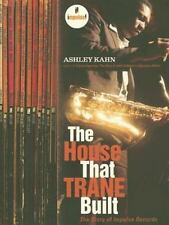 The House That Trane Built: The Story of Impulse Records by Kahn, Ashley
