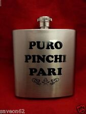 PURO PINCHI PARI. New Printed Silver Look used Stainless Steel 6oz Flask