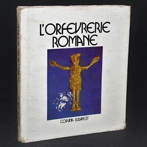 L'ORFEVRERIE ROMANE en Hongrie - Éva Kovacs - Éditions Corvina, Budapest 1974