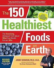 The 150 Healthiest Foods on Earth, Revised Edition : Signed by Jonny Bowden