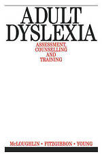 Adult Dyslexia: Assessment, Counselling and Training (Exc Business And-ExLibrary