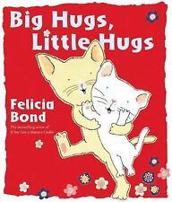 Big Hugs Little Hugs - New - Bond, Felicia - Hardcover