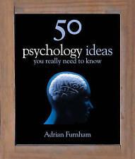 50 Psychology Ideas You Really Need to Know by Adrian F. Furnham (Hardback, 200…