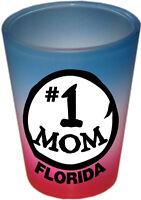 #1 MOM - FLORIDA FUNNY SHOT GLASS - COLLECTABLE SOUVENIR NOVELTY GIFT