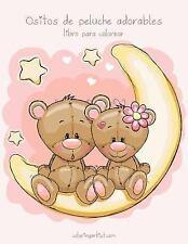 Ositos de Peluche Adorables: Ositos de Peluche Adorables Libro para Colorear...