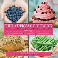 The Autism Cookbook: 101 Gluten-Free and Dairy-Free Recipes, Delaine, Susan K.,