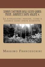Storia e Dottrina Degli Ultimi Giorni: Prima , Durante e Dopo. Volume 4 : Le...