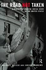 Road Not Taken : A History of Radical Social Work in the United States by...