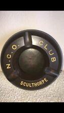 Military N.C.O. club Sculthorpe ashtray (made in England)