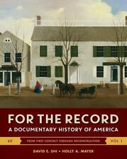 For the Record : A Documentary History of America (2016, Paperback)