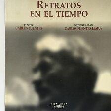 Carlos Fuentes Retratos En El Tiempo Fotos De Carlos Fuentes Lemus 1st Edition