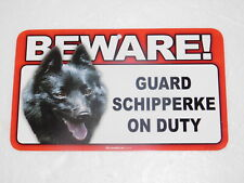 Beware! Guard Dog On Duty Sign - Schipperke