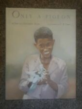 """""""Only A Pigeon"""" Signed by E.B. Lewis, Illustrator, 1st Ed., 1987 Hardback"""