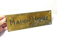 """Antique Brass Name Plaque MANOR HOUSE Re Used German Pressure Machine 9x3"""""""